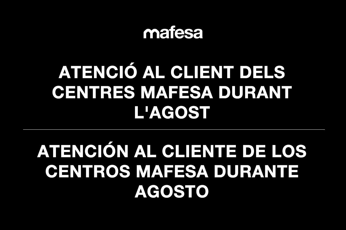 Atención al cliente de los centros Mafesa durante agosto